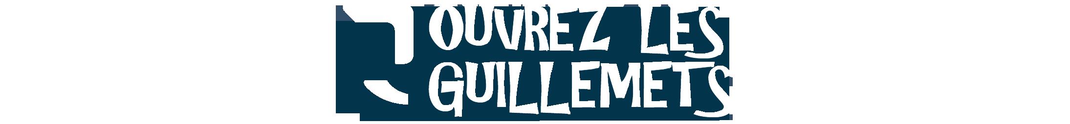 OUVREZ LES GUILLEMETS – THEATRE A LOUVIGNE DE BAIS